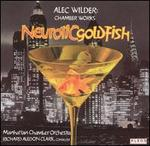 Neurotic Goldfish: Chamber Works by Alec Wilder