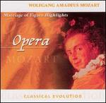 Classical Evolution: Mozart: Marriage of Figaro (Highlights)