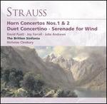 R. Strauss: Horn Concertos Nos. 1 & 2; Duet Concertino; Serenade for Wind