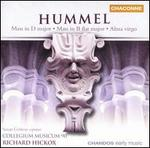 Hummel: Mass in D major; Mass in B flat major; Alma virgo