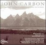 John Carbon: Piano Concerto; Rasgos; Rhapsody for Clarinet & Chamber Orchestra