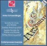 Anton Schoendlinger: Sonate fnr Viola und Klavier; Zweites Streichquartett; etc.