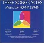 Three Song Cycles: Music by Frank Lewin