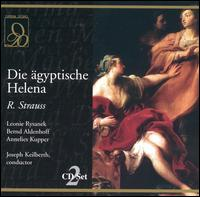 Richard Strauss: Die �gyptische Helena - Annelies Kupper (vocals); Bernd Aldenhoff (vocals); Hermann Uhde (vocals); Ira Malaniuk (vocals); Leonie Rysanek (vocals);...