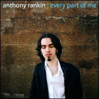 Every Part of Me - Anthony Rankin