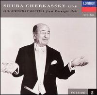Shura Cherkassky Live: 80th Birthday Recital from Carnegie Hall, Vol. 2 - Shura Cherkassky (piano)