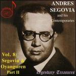 Andr�s Segovia and His Contemporaries, Vol. 8: Segovia and Oyanguren, Part 2