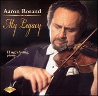 My Legacy - Aaron Rosand (violin); Hugh Sung (piano)