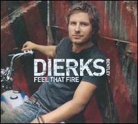Feel That Fire - Dierks Bentley