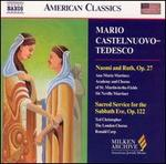 Mario Castelnuovo-Tedesco: Naomi and Ruth; Sacred Service for the Sabbath Eve