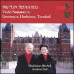 British Treasures: Violin Sonatas by Goossens, Hurlstone, Turnbull