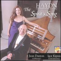 Haydn: The Spirit's Song - D'Anna Fortunato (mezzo-soprano); Igor Kipnis (fortepiano); Jean Danton (soprano); Julia McKenzie (baroque violin);...