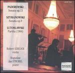 Paderewski: Sonata op. 13; Szymanowski: Sonata op. 9; Lutoslawski: Partita
