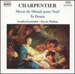 Charpentier: Messe de Minuit pour Nodl; Te Deum