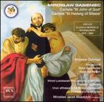 Mirslaw Gasieniec: St. John of God, cantata; St. Hedwig of Silesia, cantata