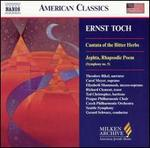 Ernst Toch: Cantata of the Bitter Herbs; Jeptha, Rhapsodic Poem