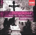 Bruckner: Masses 2 & 3-Te Deum-5 Motets