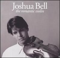 The Romantic Violin - Jean-Yves Thibaudet (piano); Joshua Bell (violin); Paul Coker (piano); Samuel Sanders (piano)