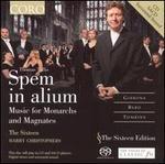 Spem in alium: Music for Monarchs and Magnates