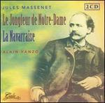 Massenet: Le Jongleur De Notre Dame/Le Navarraise