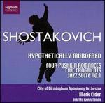Shostakovich: Hypothetically Murdered; Four Pushkin Romances; Five Fragments; Jazz Suite No. 1