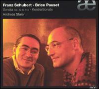 Franz Schubert: Sonata, Op. 42, D. 485; Brice Pauset: Kontra-Sonate - Andreas Staier (piano)