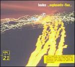 Boulez: ...Explosante-fixe...