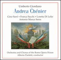 Giordino: Andrea Ch�nier - Anna Marcangeli (mezzo-soprano); Antonio Manca Serra (baritone); Carlo Platania (bass); Fausto Streni (bass);...