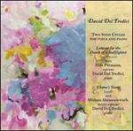 David Del Tredici: Two Song Cycles for Voice & Piano