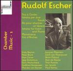 Rudolf Escher: Chamber Music, Vol. 1