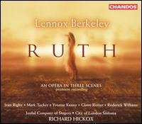 Lennox Berkeley: Ruth - Claire Rutter (soprano); Jean Rigby (mezzo-soprano); Mark Tucker (tenor); Roderick Williams (baritone);...