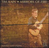Mirrors of Fire: Australian Guitar Originals - Timothy Kain (guitar); Tasmanian Symphony Orchestra; David Porcelijn (conductor)