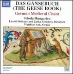 Das Gänsebuch (the Geese Book)-German Medieval Chant