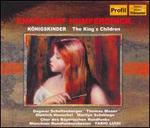 Humperdinck: K�nigskinder (The King's Children)