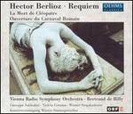 Berlioz: Requiem; La Mort de Cl?opatre; Ouverture du Carnaval Romain