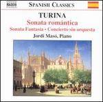 Turina: Sonata rom�ntica; Sonata Fantasfa; Concierto sin orquesta