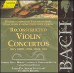 Bach: Reconstructed Violin Concertos