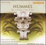 Hummel: Mass in D minor; Salve Regina