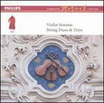 Mozart: Violin Sonatas; String Duos & Trios