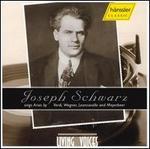 Joseph Schwarz Sings Arias