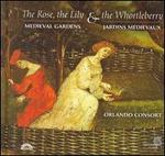 The Rose, the Lily & the Whortleberry (Medieval Gardens in Music)-Orlando Consort