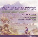 La PGtre sur le Rocher (Der Hirt auf dem Felsen)