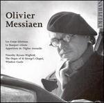 Messiaen: Les Corps Glorieux; Le Banquet cTleste; etc.