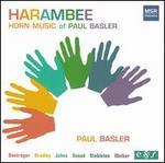Paul Basler: Harambee - Horn music