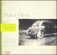 Pablo Ortiz: Oscuro - Chanticleer; Daniel Kennedy (percussion); Daniel Kennedy (marimba); Karen Rosenak (piano); Nancy Ellis (viola);...