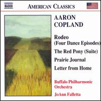 Copland: Rodeo; The Red Pony; Prairie Journal; Letter from Home - Buffalo Philharmonic Orchestra; JoAnn Falletta (conductor)