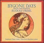 Bygone Days: Music for Violin and Piano by Rudolf Friml
