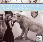 Schumann: Das Paradies und Die Peri
