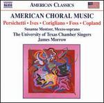 American Choral Music: Persichetti, Ives, Corgliano, Ives, Copland
