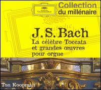 Bach: La c�lebre Toccata et grandes ?uvres pour orgue - Ton Koopman (organ)